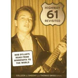 Highway 61 Revisited: Bob Dyland's Road From Minnesota to the World – Minnesota Historical Society