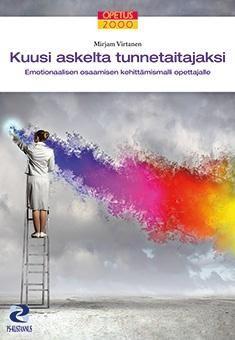 Kuusi askelta tunnetaitajaksi : emotionaalisen osaamisen kehittämismalli opettajalle / Mirjam Virtanen. Opettajaa kutsutaan syystäkin tunnetyöläiseksi! Tehdessään vaativaa ihmissuhdetyötä opettaja tarvitsee taitoa käsitellä omia ja oppilaiden tunteita. Emotionaalinen osaaminen on keskeinen tekijä myös työssä onnistumiselle ja jaksamiselle.