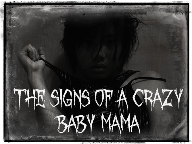 "How to Deal With: Psycho or ""Crazy"" BABY MAMA DRAMA...crazy how this fits my husbands ex girlfriend to a ""T"""
