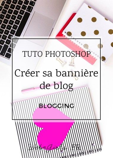 Créer une bannière pour son blog simplement