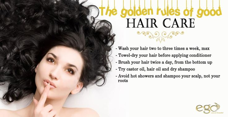 The golden rules of good ‪#‎hair‬ care. - Wash your hair two to three times a week, max - Avoid hot showers and shampoo your scalp, not your roots - Towel-dry your hair before applying conditioner - Brush your hair twice a day, from the bottom up - Use a low-heat setting for hair drying and point the nozzle down, not side-on - Try castor oil, hair oil and dry shampoo