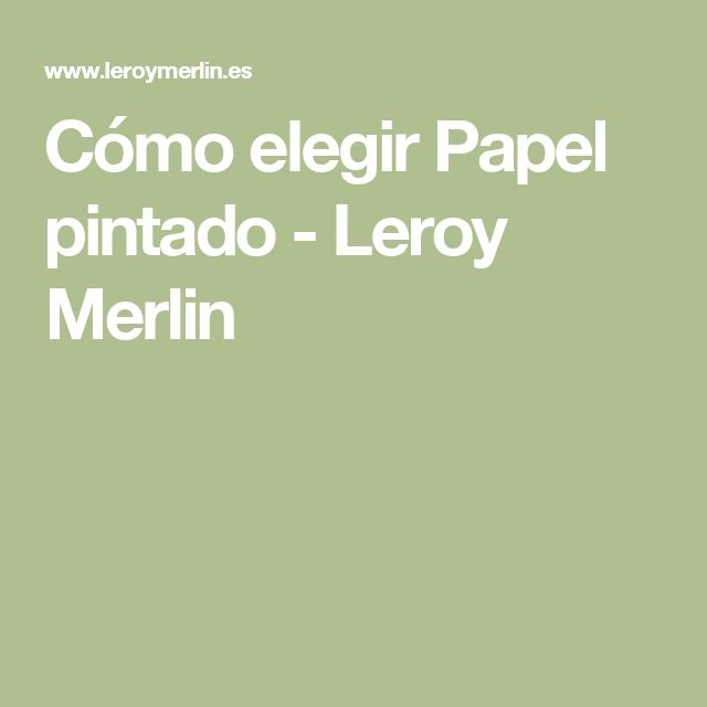 Las 25 mejores ideas sobre papel pintado leroy en - Como poner papel pintado leroy merlin ...