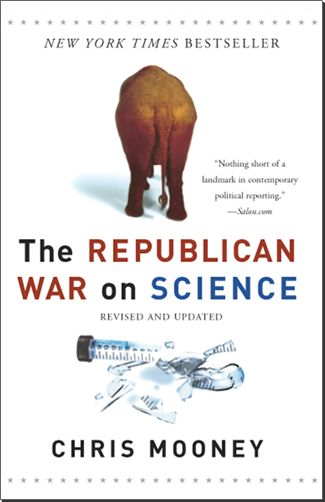 The Republican War on Science - by: Chris Mooney