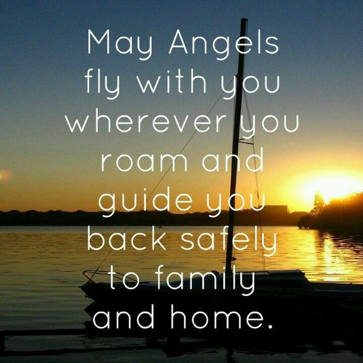 Day This Is Always My Prayer For The Boys When They Travel But Especially Thankful A Safe Trip To Houston With Nancy And Mom May Angels Fly You