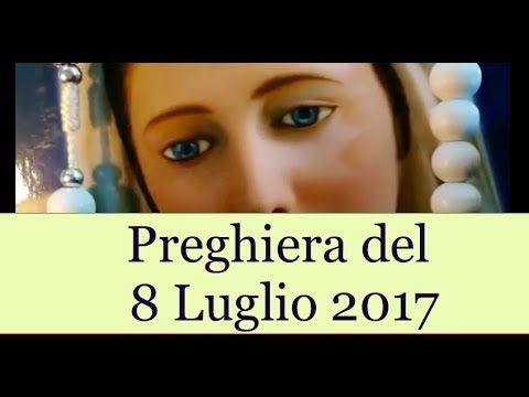 Preghiera del giorno 8 Luglio 2017   La Luce di Maria