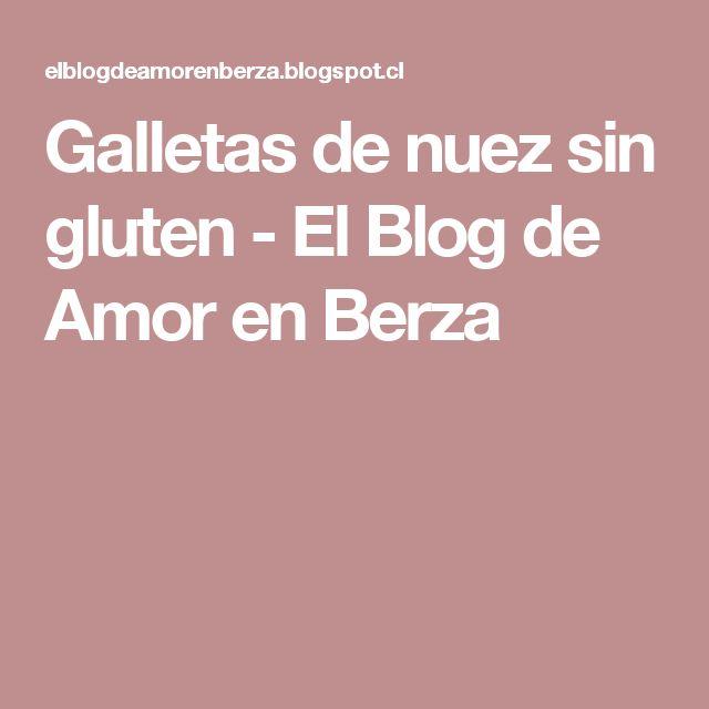 Galletas de nuez sin gluten - El Blog de Amor en Berza