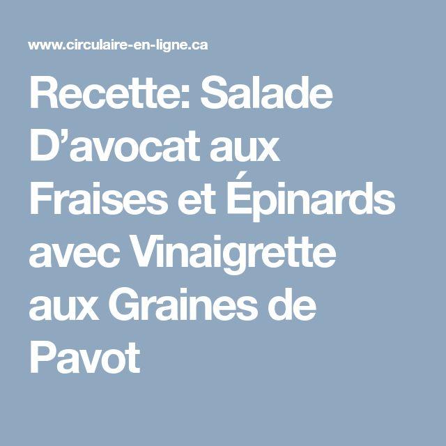 Recette: Salade D'avocat aux Fraises et Épinards avec Vinaigrette aux Graines de Pavot