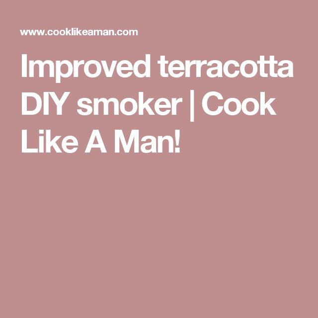 Improved terracotta DIY smoker   Cook Like A Man!