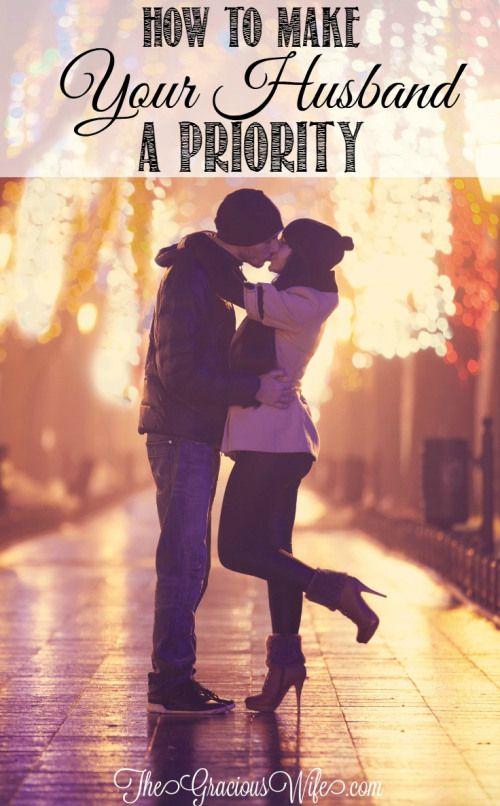 How to Make Your Husband a Priority - great advice for a happy marriage! | love | marriage |
