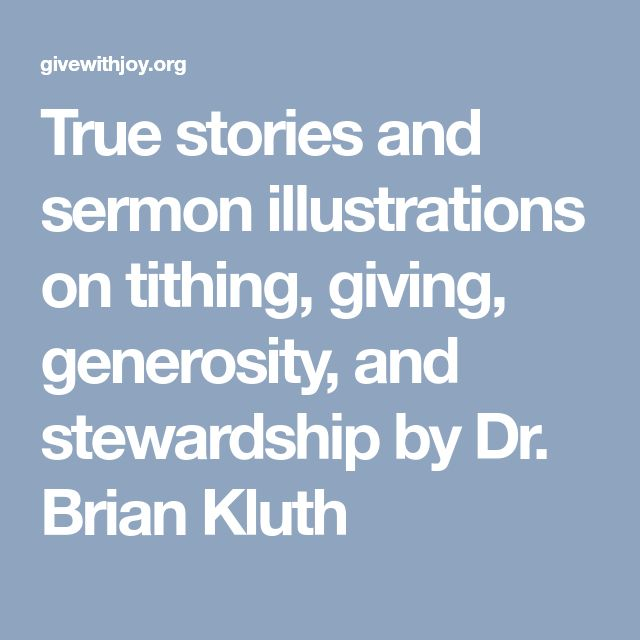 True stories and sermon illustrations on tithing, giving, generosity, and  stewardship by Dr. Brian Kluth