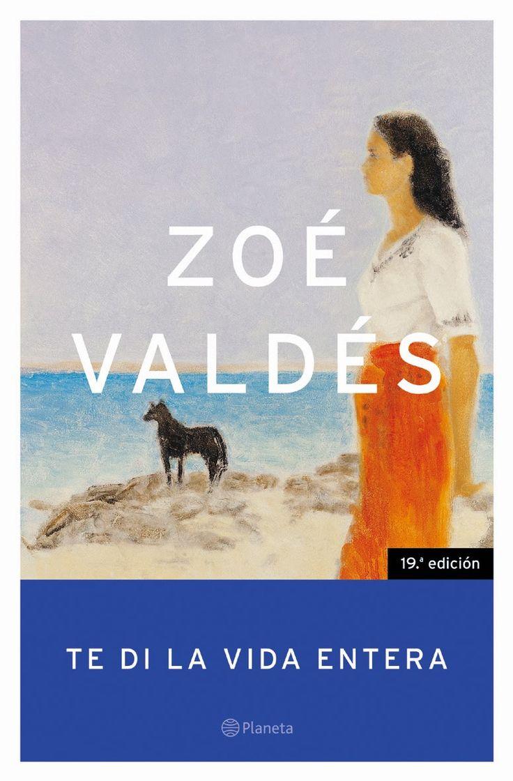 """""""Te di la vida entera"""", de Zoé Valdés"""