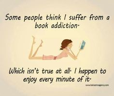 Some people think I suffer from a book addiction... #booklover