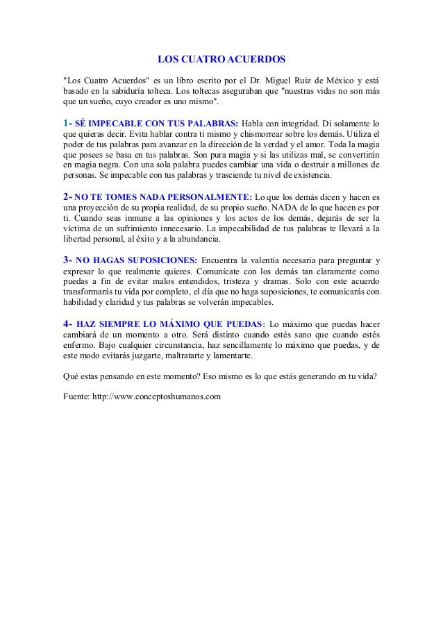 """LOS CUATRO ACUERDOS""""Los Cuatro Acuerdos"""" es un libro escrito por el Dr. Miguel Ruiz de México y estábasado en la sabiduría..."""
