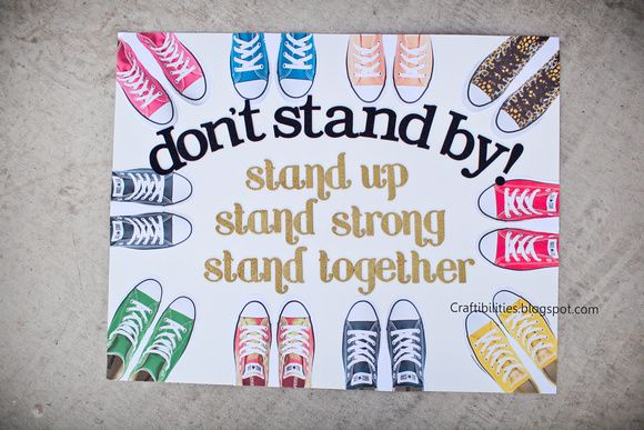 Craftibilities: OCTOBER Anti-Bullying Campaign - POSTER IDEAS This would've cute to use for scholarship board. Don't stand by! Take the right steps!