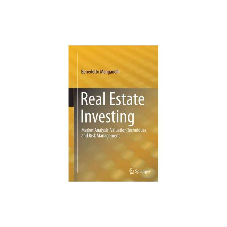 Real Estate Investing : Market Analysis, Valuation Techniques, and Risk Management (Reprint) (Paperback)