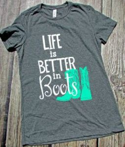 Life is Better in Boots Tee