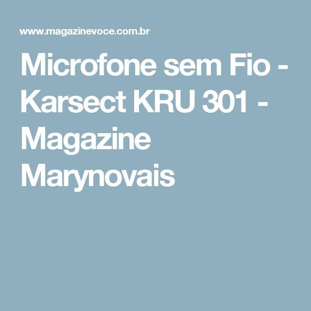 Microfone sem Fio - Karsect KRU 301 - Magazine Marynovais