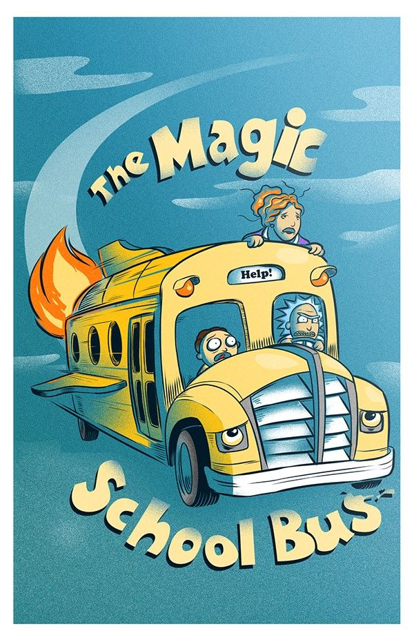 Rick And Morty X The Magic School Bus With Images Rick And