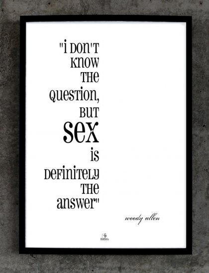 I DONT KNOW THE QUESTION BUT SEX IS DEFINITELY THE ANSWER (proj. Babafu Typography)