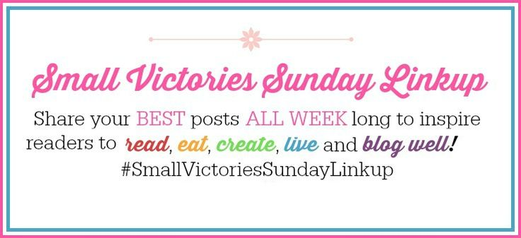 Small Victories Sunday Linkup -http://www.tidbitsofexperience.com/wp-content/uploads/2015/09/Small-Victories-Sunday-Linkup-banner-pink.jpg http://www.tidbitsofexperience.com/small-victories-sunday-linkup-5/