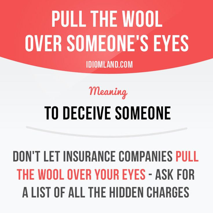 """Pull the wool over someone's eyes"" means ""to deceive someone"".  Example: Don't let insurance companies pull the wool over your eyes - ask for a list of all the hidden charges.  #idiom #idioms #saying #sayings #phrase #phrases #expression #expressions #english #englishlanguage #learnenglish #studyenglish #language #vocabulary #dictionary #grammar #efl #esl #tesl #tefl #toefl #ielts #toeic #englishlearning #vocab #wordoftheday #phraseoftheday"