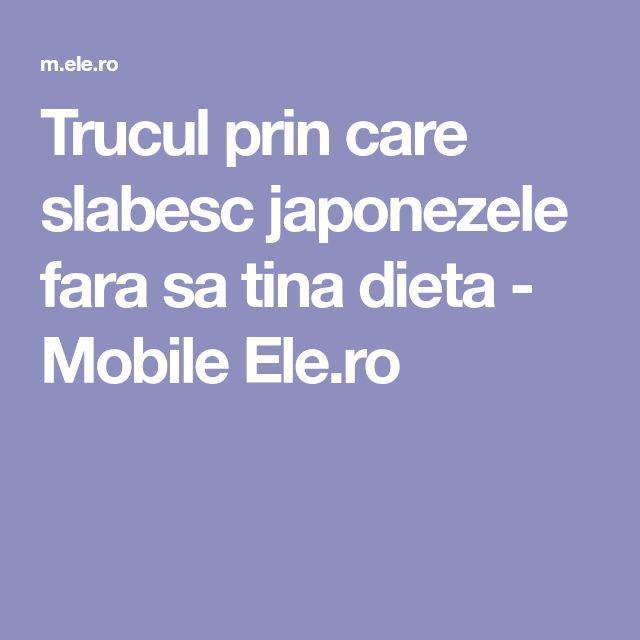 Trucul prin care slabesc japonezele fara sa tina dieta - Mobile Ele.ro