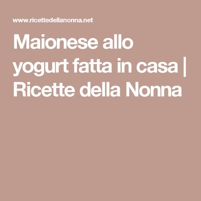 Maionese allo yogurt fatta in casa | Ricette della Nonna