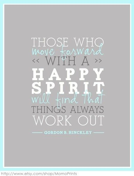 Those who move forward with a happy spirits will find that things always work out