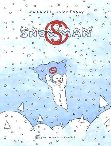 Snowman / Jacques Duquennoy. - Albin Michel Jeunesse, 1998