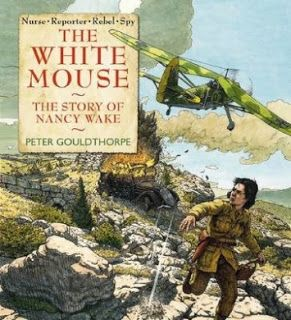 2016 Kids' Book Review: The White Mouse: The Story of Nancy Wake