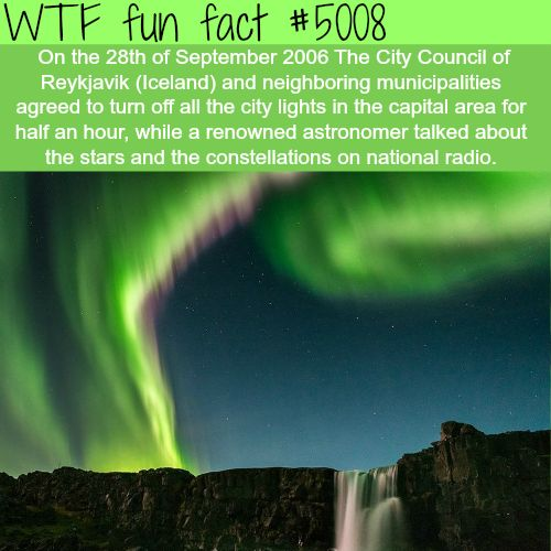 The city of Reykjavik, Iceland turned off it's lights to see stars - WTF fun facts