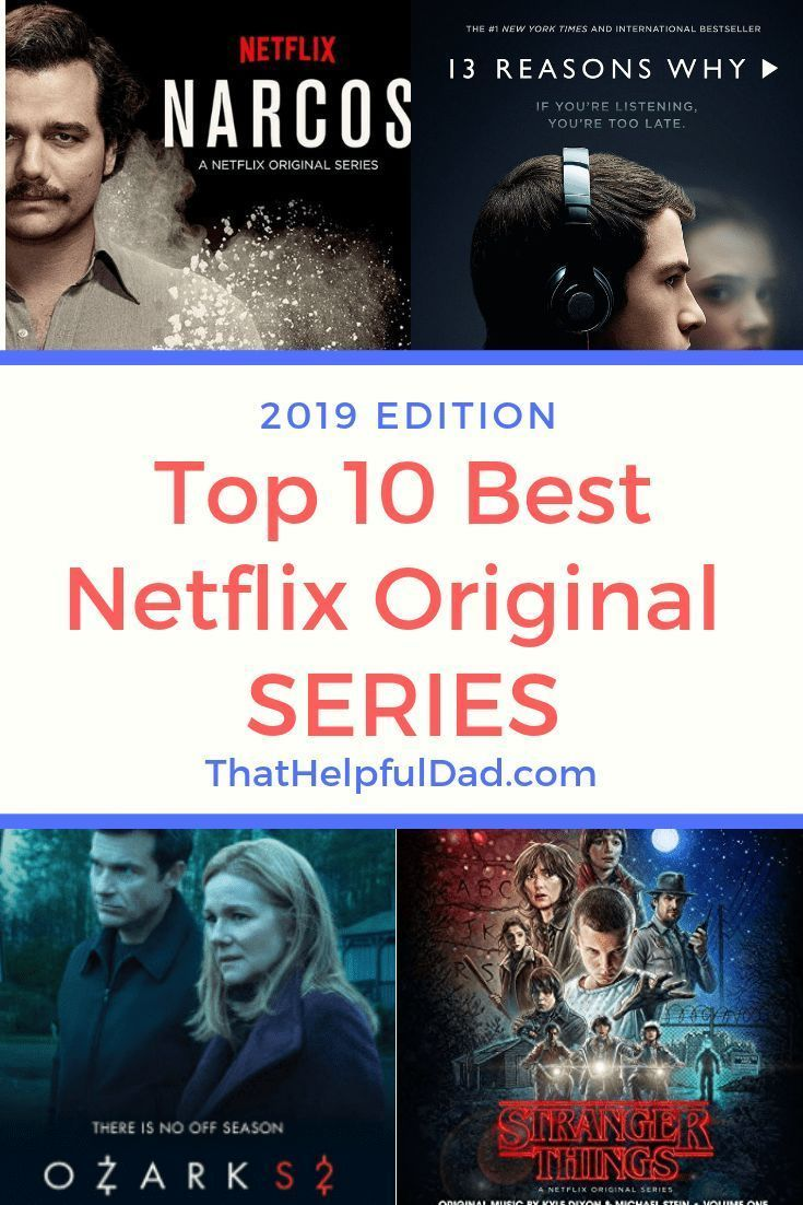 Best Netflix Series Top 10 Netflix Original Shows To Watch Now 2019 That Helpful Dad Top Netflix Series Netflix Series Netflix Drama Series