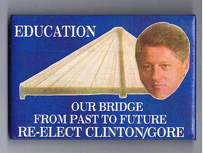 Bill Clinton: Bill Clinton President Political 1996 Campaign Pinback Button Education Bridge -> BUY IT NOW ONLY: $5.8 on eBay!