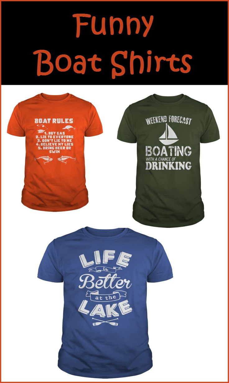 funny boat shirts and t-shirts with funny boating and lake sayings on them - love them all!