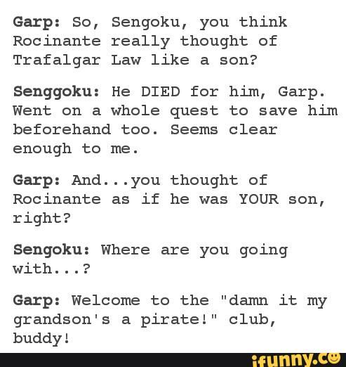 LOL Garp, he didn't want to be left out. XD
