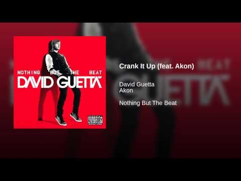 Provided to YouTube by Warner Music Group Crank It Up (feat. Akon) · David Guetta · Akon Nothing But The Beat ℗ 2011 What A Music Ltd Under Exclusive Lice...