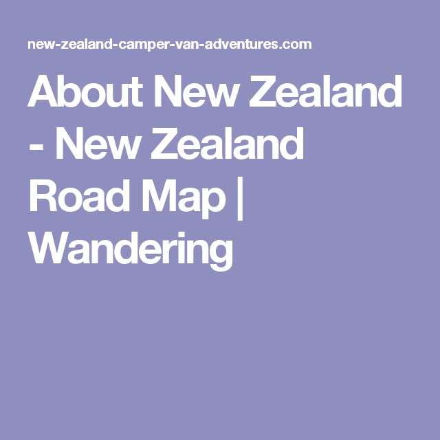 About New Zealand - New Zealand Road Map | Wandering