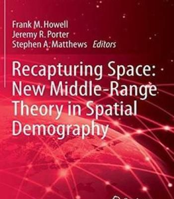 Recapturing Space: New Middle-Range Theory In Spatial Demography PDF