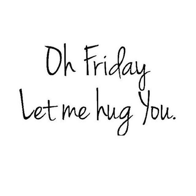 Oh Friday Let Me Hug You Pictures, Photos, and Images for Facebook, Tumblr, Pinterest, and Twitter