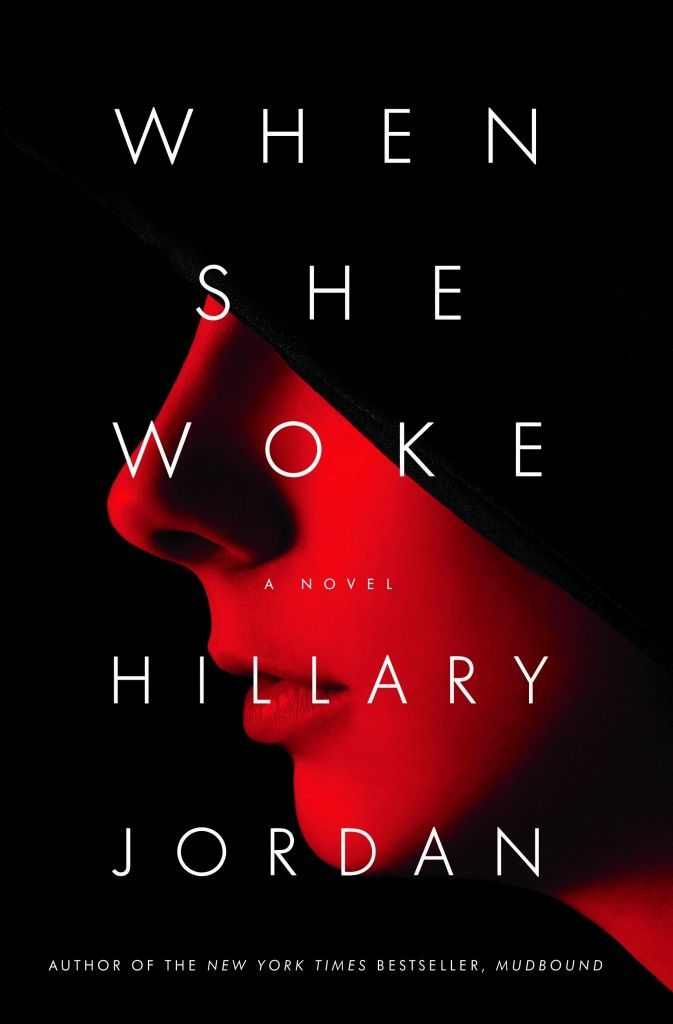 When She Woke by Hillary Jordan, a haunting re-imagining of The Scarlet Letter.