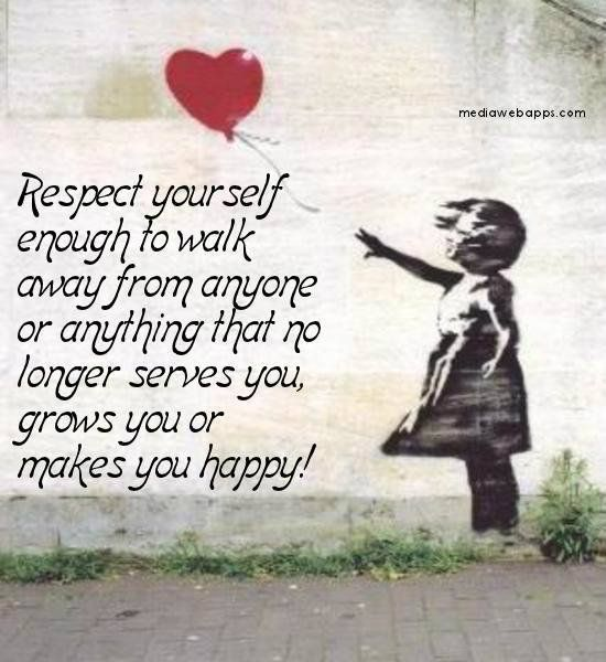 Respect Yourself Enough To Walk Away Daily Inspiration Quotes