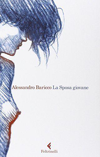 La Sposa giovane di Alessandro Baricco http://www.amazon.it/dp/8807031310/ref=cm_sw_r_pi_dp_9HGRvb0XTAEX5