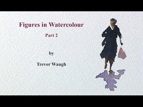 Wie man Figuren in Aquarell malt Teil 2 Trevor Waugh – YouTube