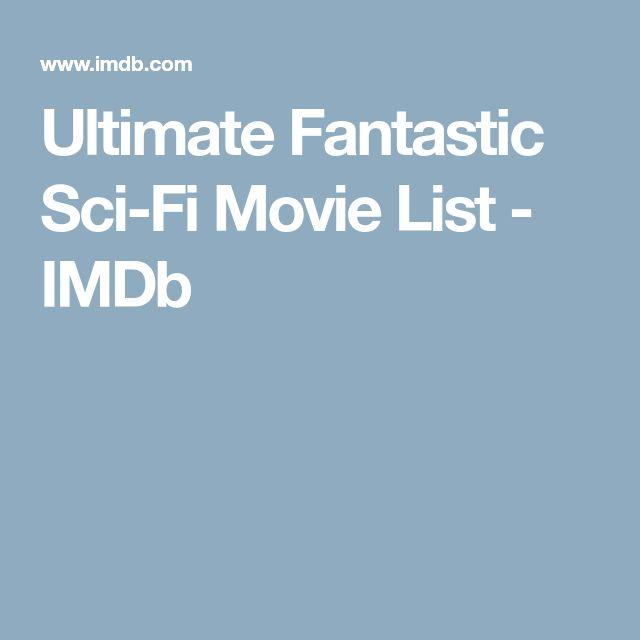 Ultimate Fantastic Sci-Fi Movie List - IMDb