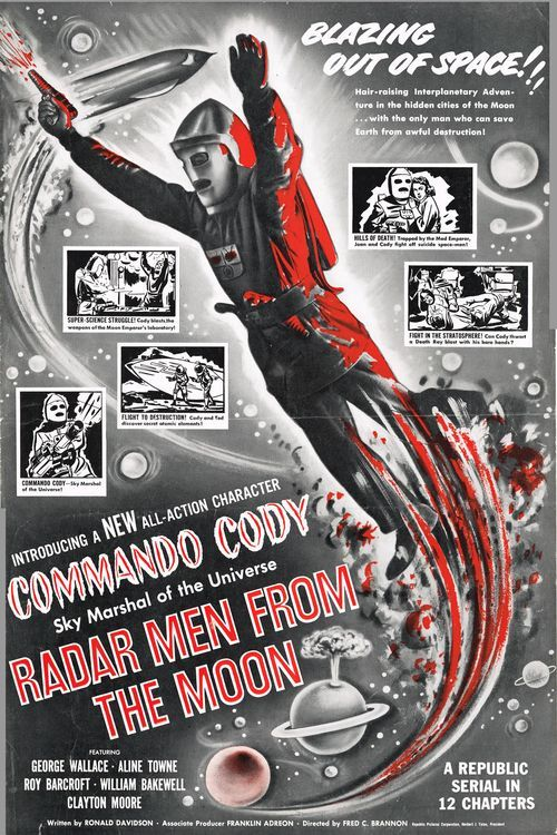 Rader Men from the Moon (1952) : the first 'Commando Cody, Sky Marshal of the Universe' serial