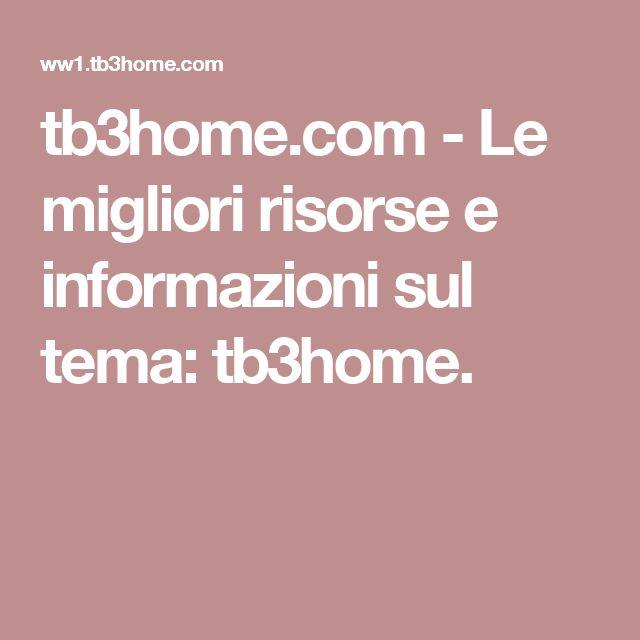 tb3home.com-Le migliori risorse e informazioni sul tema: tb3home.