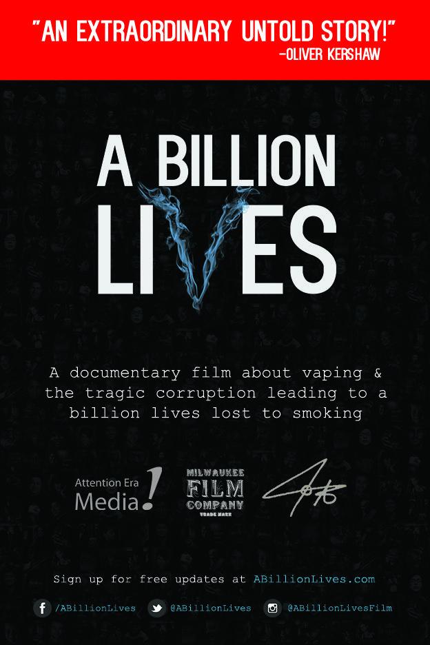 A Billion Lives - documentaire film over de e-sigaret, en de corruptie die leidt tot het verliezen van een biljoen rokers aan tabak.