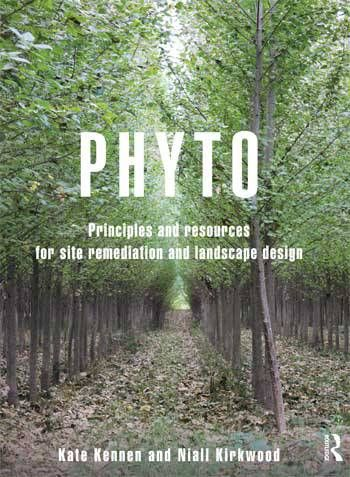 It's Time to Take Phytoremediation Seriously | The Dirt | Image credit: Phyto / Routledge