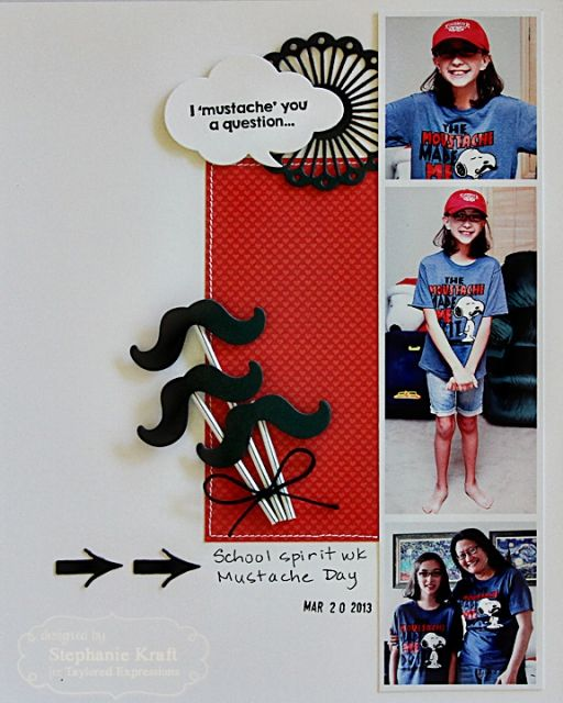 "January SOTM I ""Mustache"" You a Question... Layout by Stephanie Kraft #Scrapbooking, #StampoftheMonth, http://tayloredexpressions.com/kits.html"