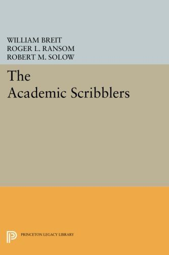 The Academic Scribblers: Third Edition (Princeton Legacy Library):   <p><i>The Academic Scribblers</i> offers a thoughtful and highly literate summary of modern economic thought. It presents the story of economics through the lives of twelve major modern economists, beginning with Alfred Marshall and concluding with Paul Samuelson and Milton Friedman. In a very real sense, this book picks up where Robert Heilbroner's classic <i>The Wordly Philosophers</i> leaves off. Whereas Heilbroner...